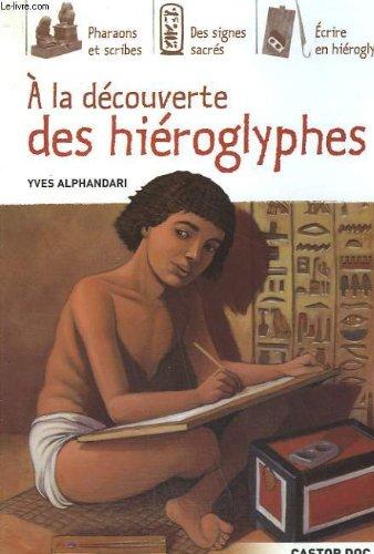 Descargar Libro A la decouverte des hieroglyphes. collection castor poche. de ALPHANDARI YVES.