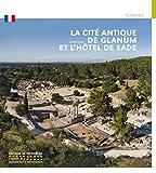 La Cité antique de Glanum et l'hôtel de Sade