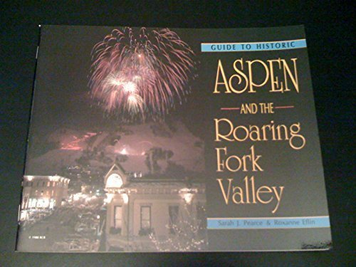 Guide to Historic Aspen and the Roaring Fork Valley -