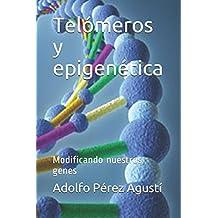 Telómeros y epigenética: Modificando nuestros genes (Tratamiento natural, Band 76)