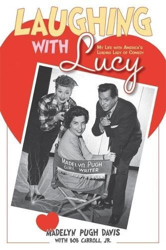 Laughing with Lucy: My Life with America's Leading Lady of Comedy -