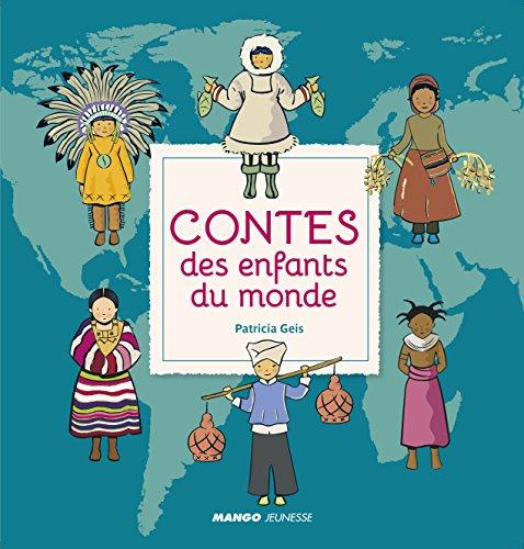 Contes des enfants du monde par Patricia Geis