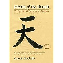 Heart of the Brush: The Splendor of East Asian Calligraphy