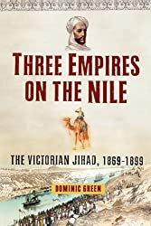 Three Empires on the Nile: The Victorian Jihad, 1869-1899 (English Edition)