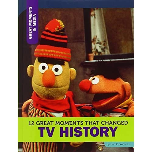 12 Great Moments That Changed Internet History (Great Moments in Media) by Smibert, Angie (2015) Paperback