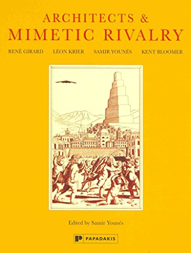 [Architects & Mimetic Rivalry] (By: Samir Younes) [published: November, 2012]