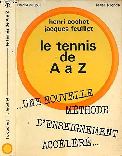 Le tennis de A à Z, une nouvelle méthode d'enseignement accéléré par Henri Cochet