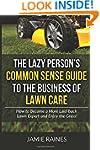 The Lazy Person's Common Sense Guide...