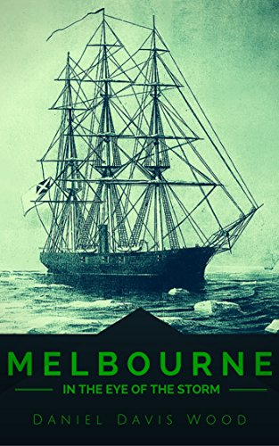 Melbourne in the Eye of the Storm: Australia and the CSS Shenandoah in the American Civil War (English Edition)