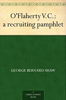 O'Flaherty V.C. : a recruiting pamphlet by [Shaw, George Bernard]