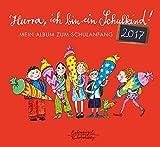 Hurra, ich bin ein Schulkind! 2017: Mein Album zum Schulanfang