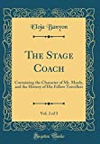 The Stage Coach, Vol. 2 of 3: Containing the Character of Mr. Manly, and the History of His Fellow Travellers (Classic R