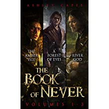 The Book of Never: Volumes 1-3