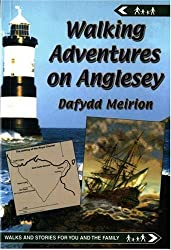 Walking Adventures on Anglesey (Walks and Stories for You and the Family)