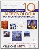 Imparo e applico con 10 in tecnologia. Strumenti per una didattica inclusiva. Per la Scuola media. Con e-book. Con espansione online