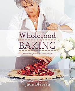 Wholefood Baking by [Blereau, Jude]