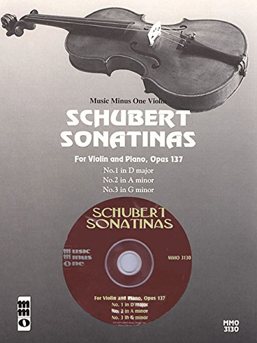 Schubert Sonatinas: For Violin and Piano, Opus 137, No.1 in D Major, No.2 in a Minor, No.3 in G Minor: Music Minus One Violin (Music Minus One (Numbered))