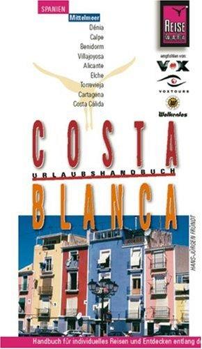 Costa Blanca mit Costa Calida: Urlaubshandbuch