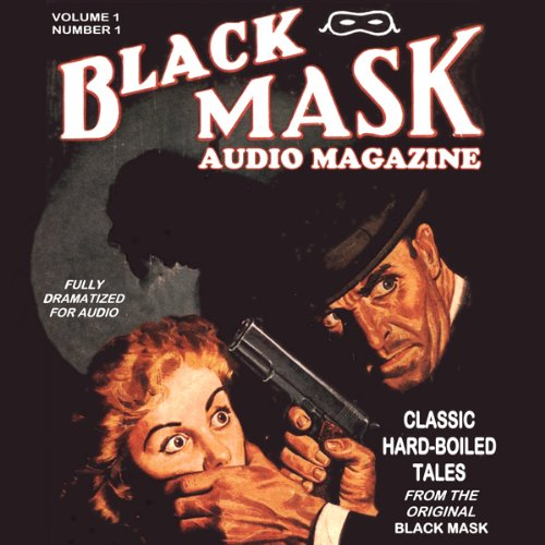 Black Mask Audio Magazine, Volume 1  Audiolibri