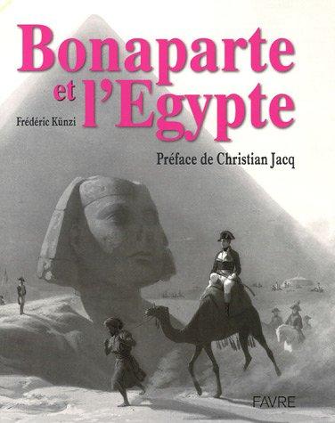 Bonaparte et l'Egypte par Frédéric Künzi