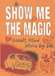 Show me the Magic: Travels Round Benin By Taxi