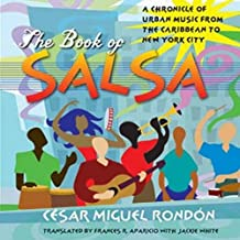 The Book of Salsa: A Chronicle of Urban Music from the Caribbean to New York City
