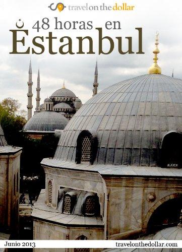 48 Horas en Estanbul (48 Hours) por Travel On The Dollar