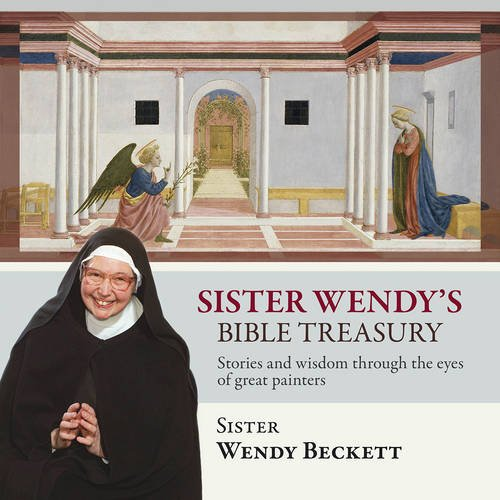 Sister Wendy's Bible Treasury: Stories and Wisdom Through the Eyes of Great Painters por Wendy Beckett