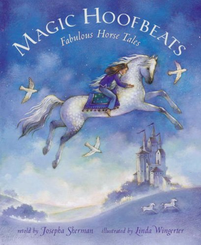 Magic Hoofbeats: Fabulous Horse Tales por Josepha Sherman