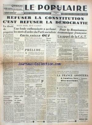 POPULAIRE DE PARIS (LE) [No 6898] du 26/04/1946 - REFUSER LA CONSTITUTION C'EST REFUSER LA DEMOCRATIE - LE DROIT A LA PROPRIETE - LA PAIX SE CONSTRUIT - ANDRE LE TROQUER - EDOUARD DEPREUX.
