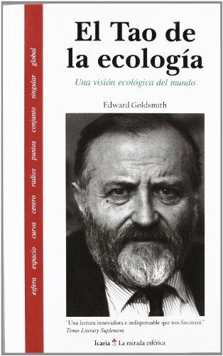 El Tao de la ecología: Una visión eclógica del mundo (La mirada esférica) por Edward Goldsmith