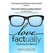 Love Factually: 10 Proven Steps from I Wish to I Do (English Edition)