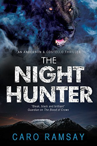 The Night Hunter: An Anderson & Costello police procedural set in Scotland (An Anderson & Costello Mystery) by Caro Ramsay (2014-11-01) par Caro Ramsay