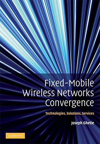Fixed-Mobile Wireless Networks Convergence: Technologies, Solutions, Services - Fixed-mobile-convergence