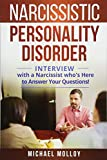 Narcissistic Personality Disorder: An Interview with a Narcissist Who's Here to Answe...