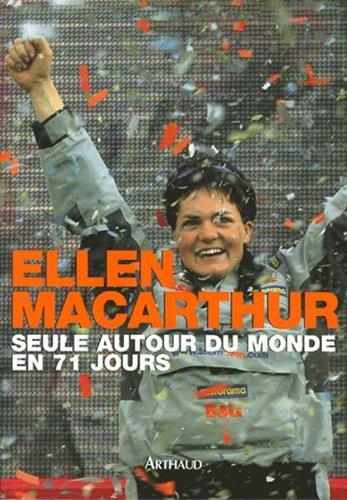Seule autour du monde en 71 jours par Ellen MacArthur