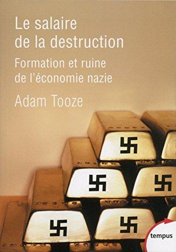 Le salaire de la destruction par Adam TOOZE