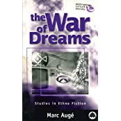 THE WAR OF DREAMS: Studies in Ethno Fiction (Anthropology, Culture and Society)