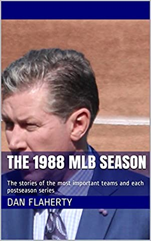 The 1988 MLB Season: The stories of the most important teams and each postseason series (Past MLB Seasons Book 14)