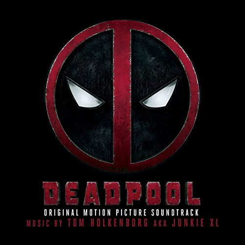 Deadpool (Original Motion Picture Soundtrack) [Explicit] -