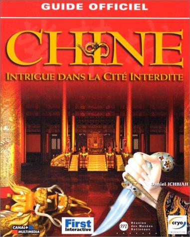 GUIDE OFFICIEL CHINE. Intrigue dans la Cité Interdite par Daniel Ichbiah