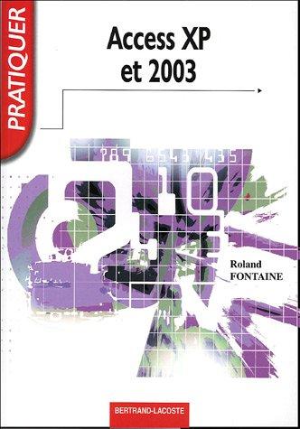Pratiquer Access XP et 2003 par Roland Fontaine