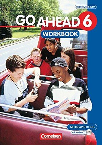 Go Ahead - Ausgabe für die sechsstufige Realschule in Bayern: 6. Jahrgangsstufe - Workbook mit CD (Go 6)