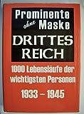 Prominente ohne Maske, Drittes 3. Reich, 1000 Lebensläufe der wichtigsten Personen 1933-1945,, guter Zustand
