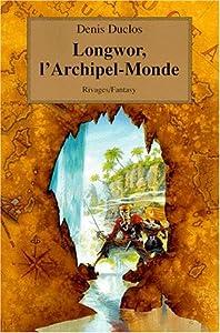 """Afficher """"Chroniques de Longwor n° 1 Longwor, l'Archipel-Monde"""""""