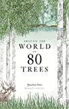 Around the World in 80 Trees: Discover the secretive world of trees in Jonathan Drori's number one bestseller...