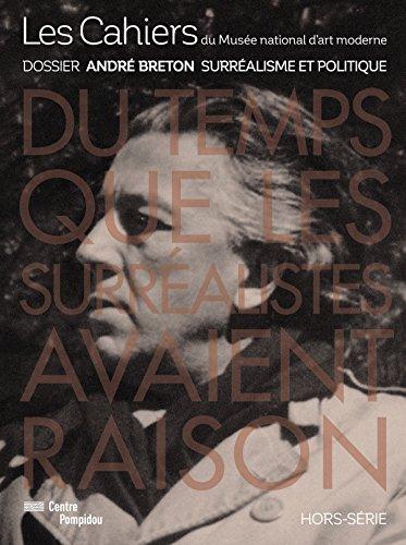 Les Cahiers Du Mnam Hors-Serie - Andre Breton. Surrealisme Et Le Politique par Bouhours Jean-Michel