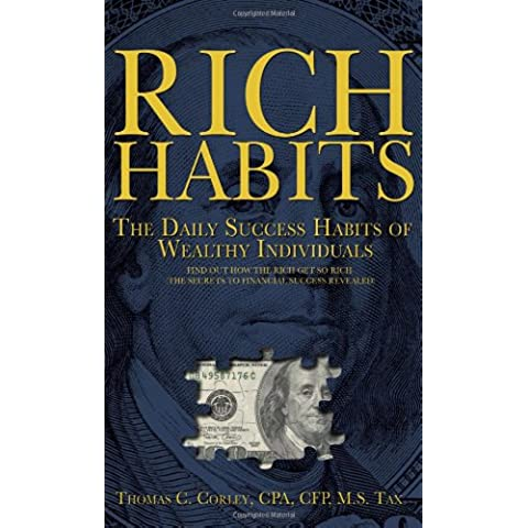 Rich Habits: The Daily Success Habits of Wealthy (Rich & Skinny Ricco Di Scarpa Bianca)
