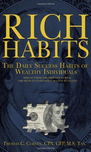 Rich Habits: The Daily Success Habits of Wealthy Individuals di Thomas C. Corley