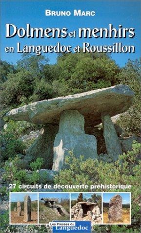 Descargar Libro Dolmens et menhirs en Languedoc et Roussillon: 27 circuits de découverte préhistorique de Bruno Marc